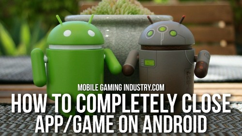 How to Completely Close a Game on Android, How to Completely Close an App on Android, Force Stop apps on Android, How to Force Stop Apps on Android, Completely close apps on Android